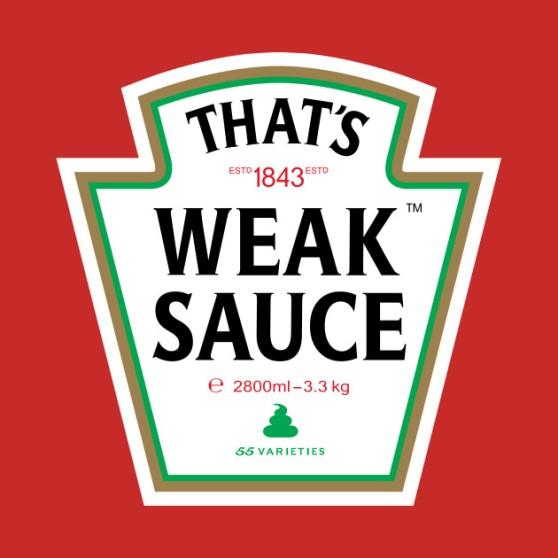 Weak sauce